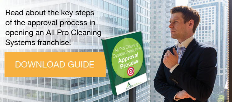 Read about the key steps of the approval process in opening an All Pro Cleaning Systems franchise!
