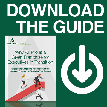 Download the Guide! Learn why All Pro is a great franchise for executives in transition!